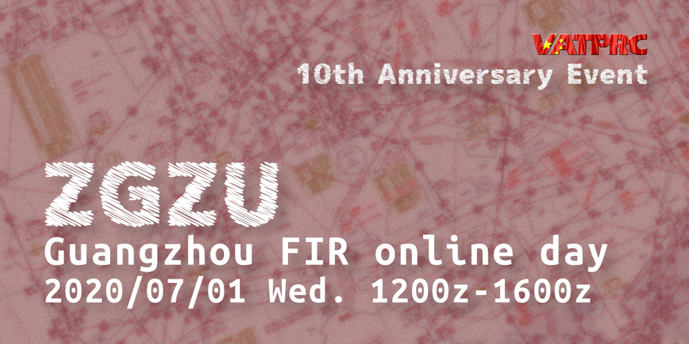 [2020-07-01] VATPRC 10th-Anniversary: Guangzhou FIR Online Day